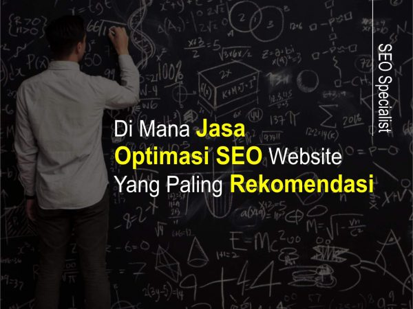 Di Mana Jasa Optimasi SEO Website Yang Paling Rekomendasi