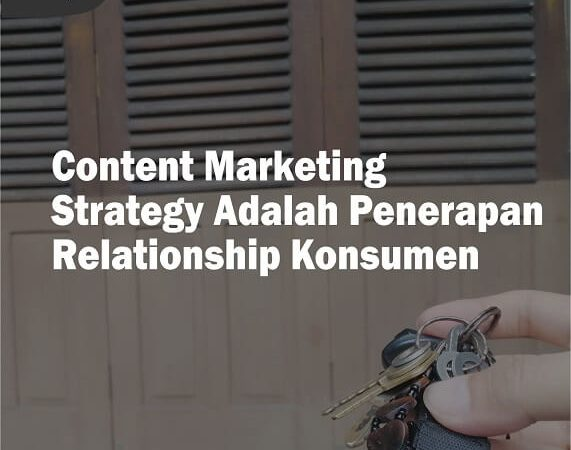 Content Marketing Strategy Penerapan Relationship Konsumen